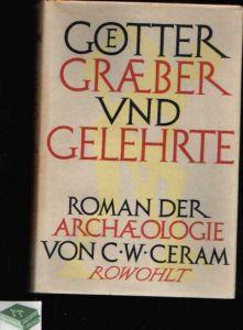 Götter, Gräber und Gelehrte - Roman der Archäologie