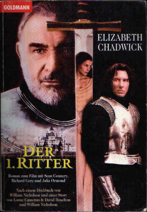 Der 1. Ritter Roman zum Film mit Sean Connery, Richard Gere und Julia Ormond.