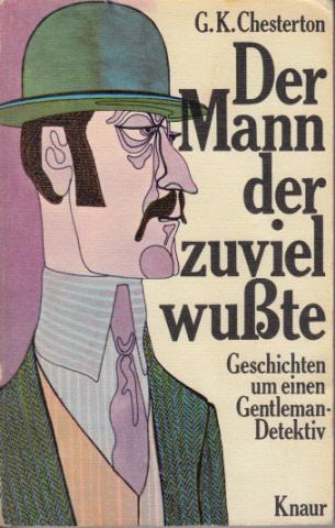 Der Mann, der zuviel wusste - Geschichten um einen Gentleman-Detektiv Knaur-Taschenbücher ; 323