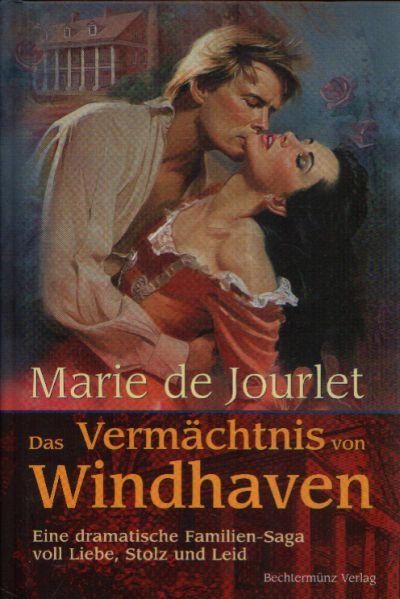 Das Vermächtnis von Windhaven Eine dramatische Familien-Saga voll Liebe, Stolz und Leid