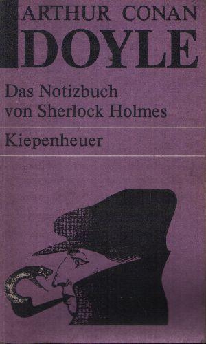 Das Notizbuch von Sherlock Holmes Sämtliche Sherlock-Holmes-Erzählungen - Teil 5