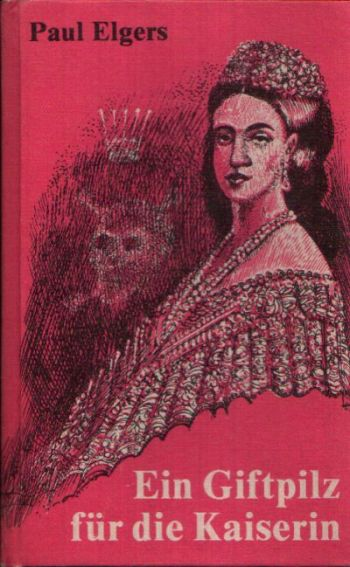Ein Giftpilz für die Kaiserin Mit 8 Illustrationen von Horst Hausotte