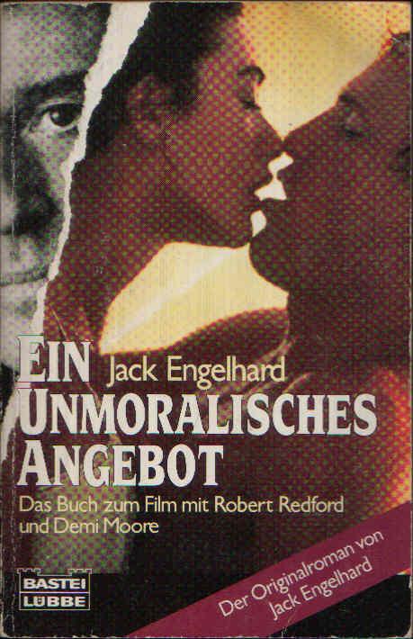 Ein unmoralisches Angebot Das Buch zum Film mit Robert Redford und Demi Moore