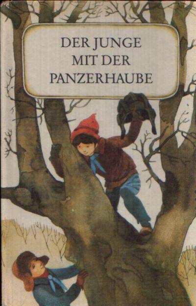 Der Junge mit der Panzerhaube Illustriert von Karl Fischer