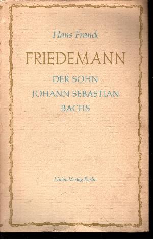 Friedemann Der Sohn Johann Sebastian Bachs