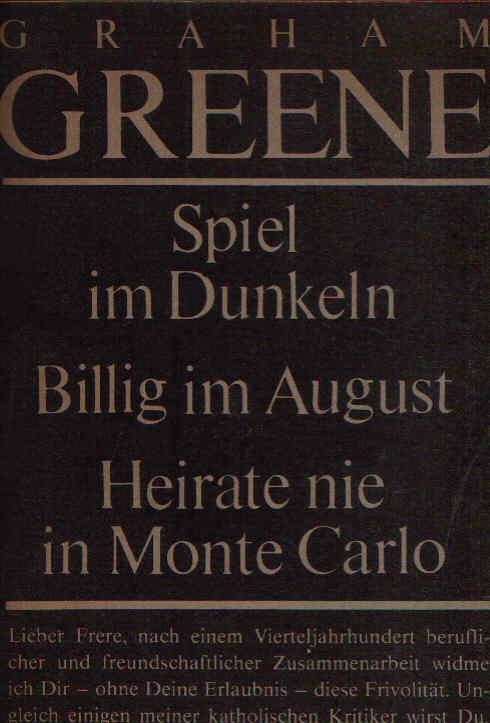 Spiel im Dunkeln - Billig im August - Heirate nie in Monte Carlo Kurzprosa