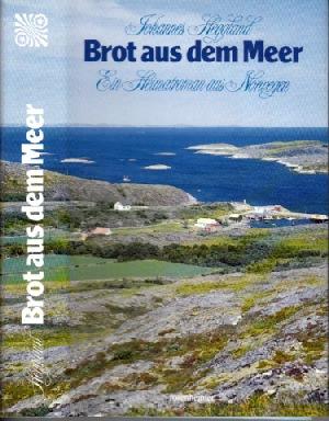 Brot aus dem Meer - Ein Heimatroman aus Norwegen
