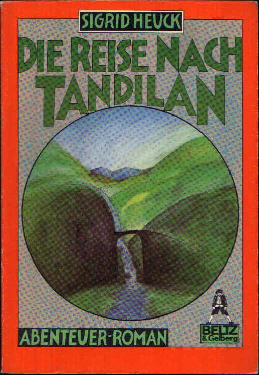 Die Reise nach Tandilan Abenteuer-Roman - Gullivers Bücher, Taschenbücher für Kinder, Band 51