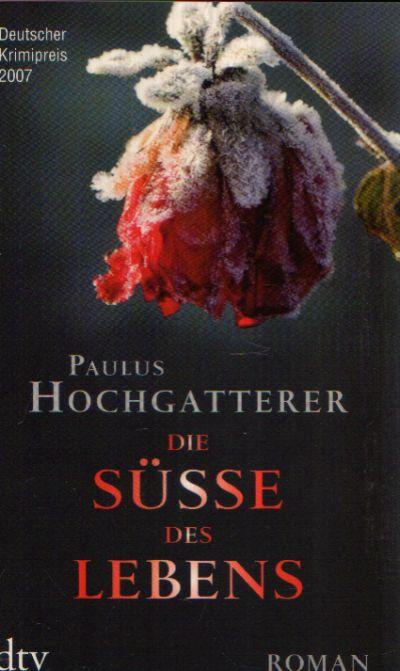 Die Süße des Lebens Roman