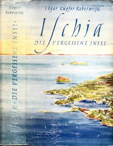 Ischia - Die vergessene Insel Erlebnis eines Jahres auf Ischia