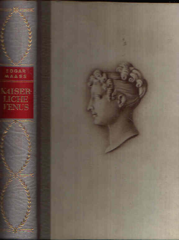 Kaiserliche Venus Der Liebesroman der Pauline Bonaparte