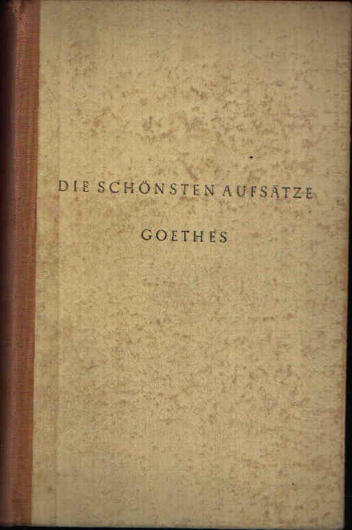 Die schönsten Aufsätze Goethes
