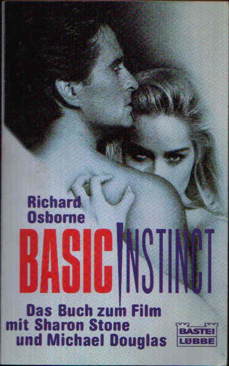 Basic Instinct Das Buch zum Film mit Sharon Stone und Michael Douglas.