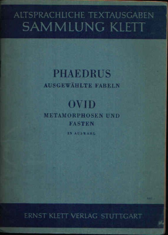 Phaedrus ausgewählte Fabeln - Ovid Metamorphosen in Auswahl und Stücke aus den Fasten + Heftchen Anmerkungen