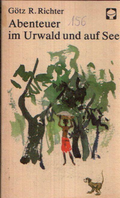 Abenteuer im Urwald und auf See Illustrationen von Hans Mau
