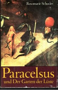 Paracelsus und der Garten der Lüste