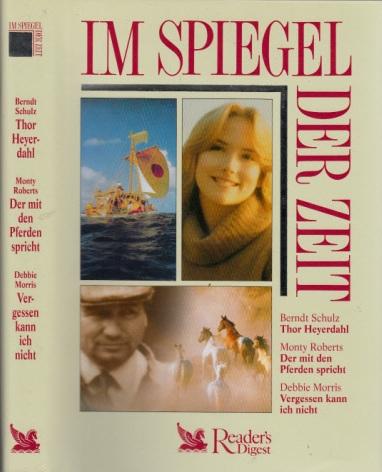Im Spiegel der Zeit: Thor Heyerdahl - Der mit den Pferden spricht - Vergessen kann ich nicht Readers Digest Auswahlbücher