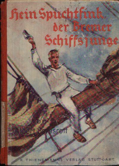 Hein Spuchtfink, der Bremer Schiffsjunge Erzählt von Kapitän Albert Semsrott Mit vielen Zeichnungen von Wilhelm Petersen