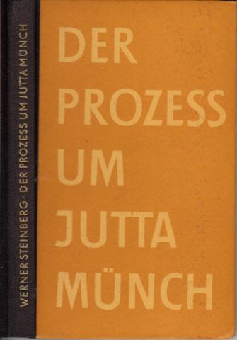 Der Prozess um Jutta Münch - Schicksal eines Romans
