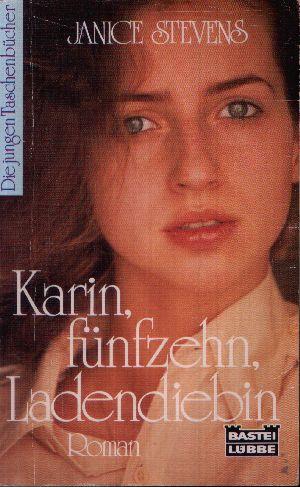 Karin, fünfzehn, Ladendiebin Roman