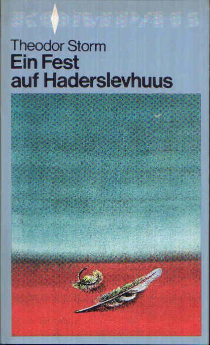 Ein Fest auf Haderslevhuus Zwei Novellen