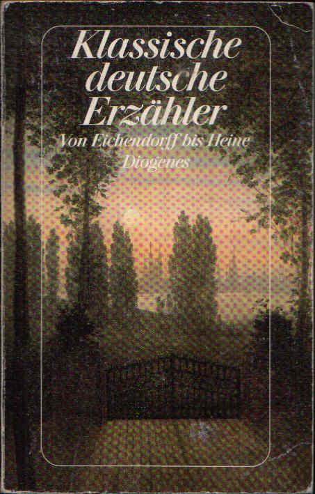 Klassische deutsche Erzähler II Von Joseph von Eichendorff bis Heinrich Heine
