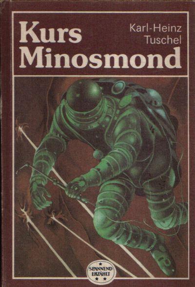 Kurs Minosmond Wissenschaftlich- phantastischer Roman Illustrationen von Karl- Fischer