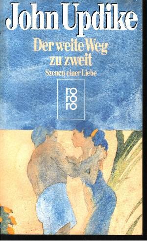 Der weite Weg zu zweit - Szenen einer Liebe Rororo ; 5777