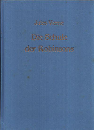 Die Schule der Robinsons Mit Illustrationen von Wolfgang Würfel