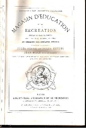 Magasin d`education et de recreation Journal de toute la Famille fonde par P. J. Stahl en 1864 et semaine des enfants, reunis