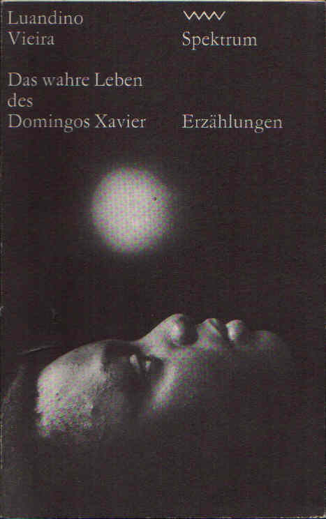 Das wahre Leben des Domingos Xavier Erzählungen
