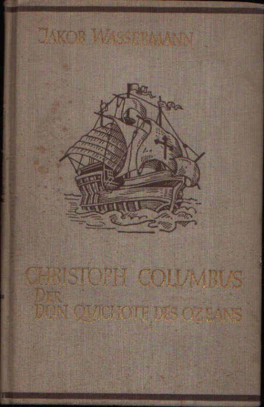 Christoph Columbus der Don Quichote des Ozeans Ein Portät