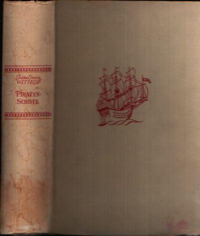 Segel über Haß und LiebePiraten-Schiffe Ein Roman aus Westindiens Seeräuberzeit