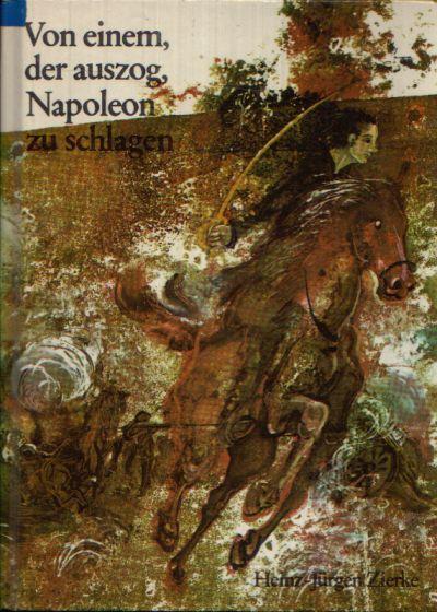 Von einem der auszog, Napoleon zu schlagen Illustrationen von Jörg Rößler