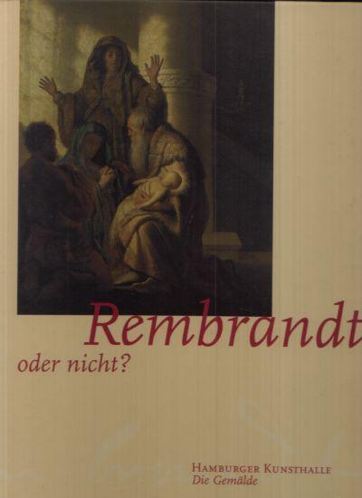 Rembrandt, oder nichts? 2 Bände: Die Gemälde + Die Zeichnungen