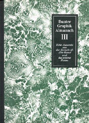 Bunter Graphik-Almanach III - Eine Auswahl aus der Zeitschrift `Die Kunst das schone Heim`