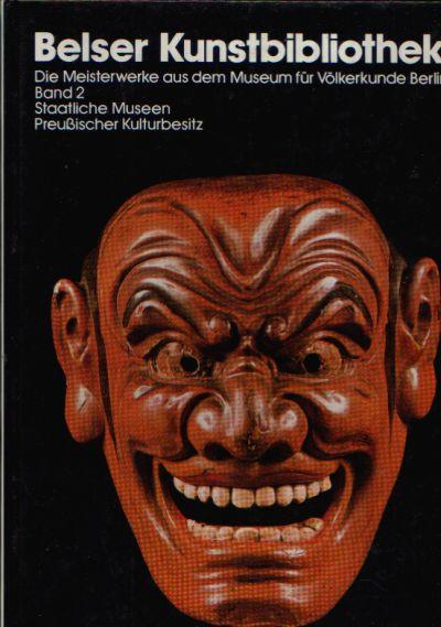Belser Kunstbibliothek Die Meisterwerke aus dem Museum für Völkerkunde Berlin - Band 2 - Staatliche Museen - Preußischer Kulturbesitz