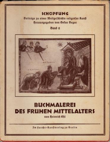 Buchmalerei des frühen Mittelalters - Schöpfung, Band 2 Beiträge zu einer Weltgeschichte religiöser Kunst