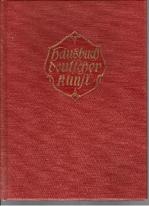 Hausbuch deutscher Kunst Neue Ausgabe von Gustav Keyßner