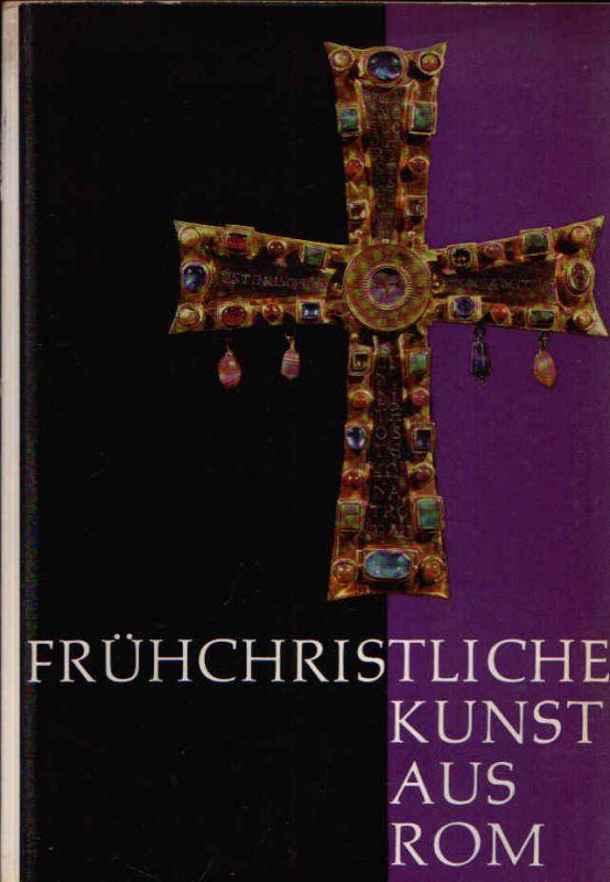 Frühchristliche Kunst aus Rom Ausstellung vom 3. September bis 15. November 1962