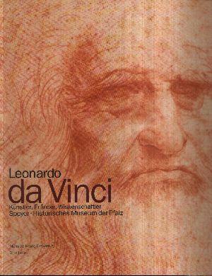 Leonardo da Vinci Künstler, Erfinder, Wissenschaftler