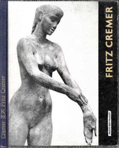 Fritz Cremer - Neue Arbeiten 14 einfarbige Tafeln - 3 farbige Reproduktionen
