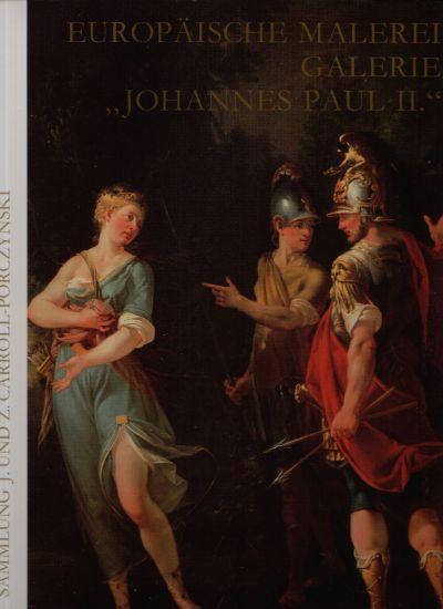 Europäische Malerei Galerie `Johannes Paul II. ` Sammlung Janina und Zbigniew Carroll-Porczynski