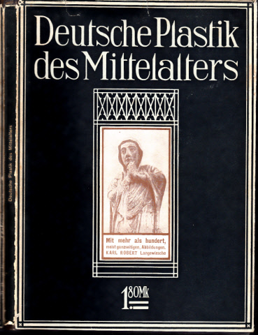Deutsche Plastik des Mittelalters mit über 100, zumeist ganzseitigen, Abbildungen