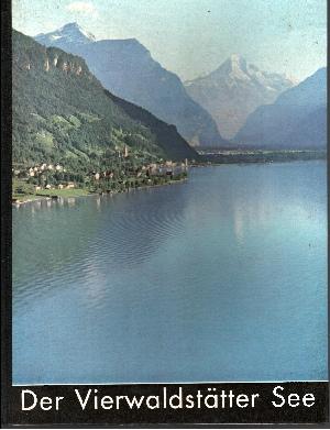 Der Vierwaldstätter See Ein Bildband mit einem Vorwort von Fritz Ineichen