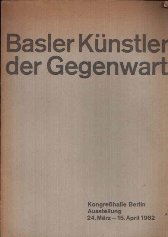 Basler Künstler der Gegenwart Maler, Bildhauer, Glasmaler