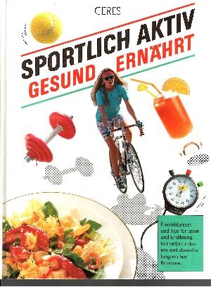 Sportlich aktiv, gesund ernährt Empfehlungen und Tips für den Sport und Ernährung. Mit vielen leckeren und abwechslungsreichen Rezepten.