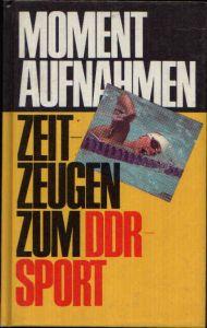Momentaufnahmen Zeitzeugen zum DDR-Sport