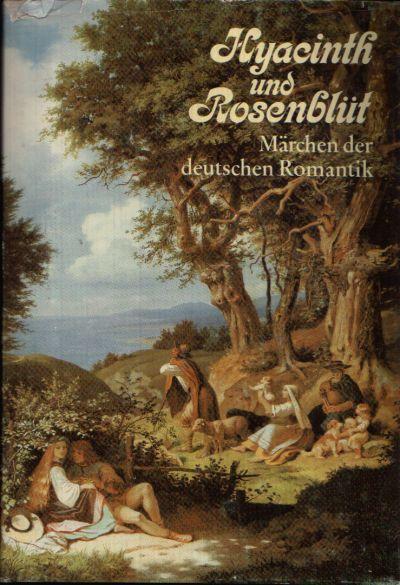 Hyacinth und Rosenblüt Märchen der deutschen Romantik