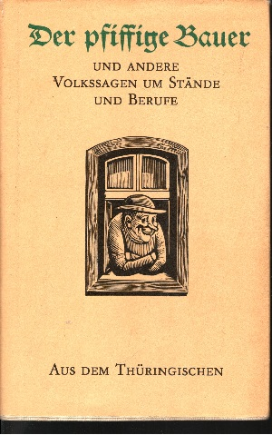 Der pfiffige Bauer und andere Volkssagen um Stände und Berufe aus dem Thüringischen
